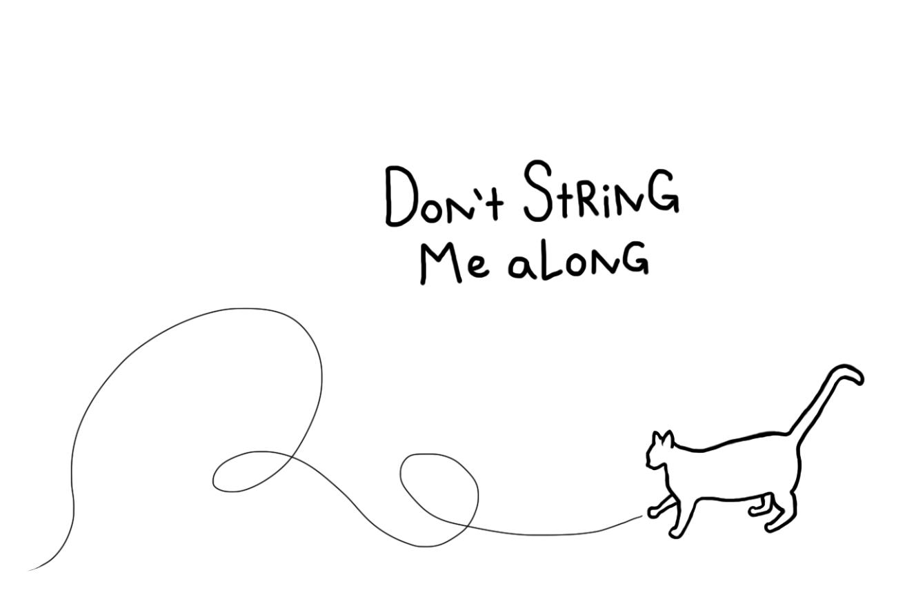Don't String Me Along