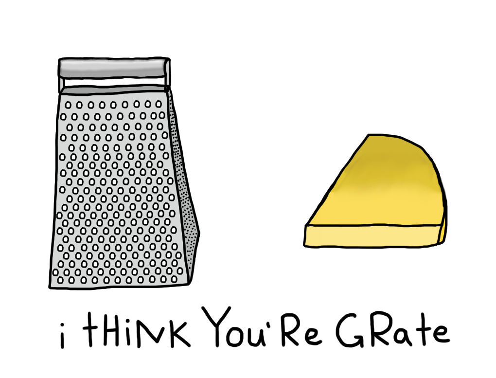 I Think You're Grate