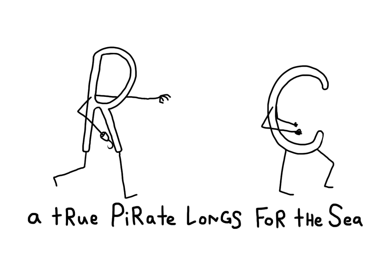 A true pirate longs for the C
